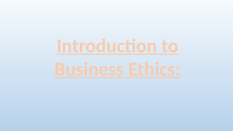 Intro-to-Business-Ethics-2.1.4-JMN.pptx