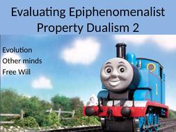 8.-More-Evaluating-Epiphenomenalist-Property-Dualism.pptx