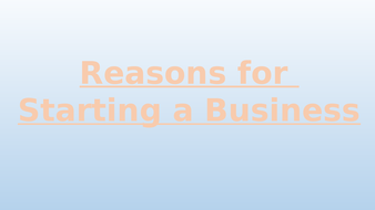 Reasons-for-Starting-a-Business-1.1.1.pptx