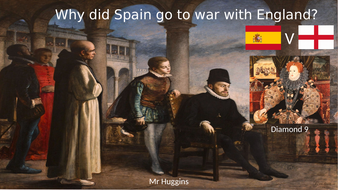 Diamond 9 - Why did Spain go to war with England in 1585?