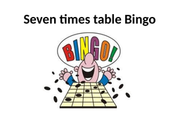07--Seven-times-table-Bingo.pptx
