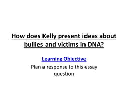 How_does_Kelly_present_ideas_about_bullies_and_victim_in_dna.pptx