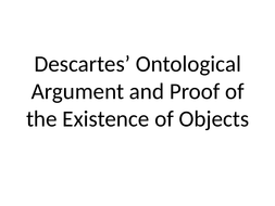 13.-Descartes-Ontological-Argument-and-proof-of-objects.pptx