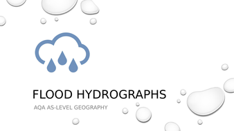 Flood Hydrographs/Storm Hydrographs PowerPoint and Worksheet AQA A-Level