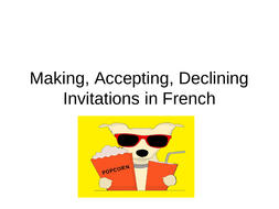 Making--Accepting--Declining-Invitations-in-French.ppt
