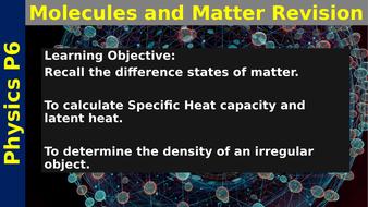 P6 Molecular & Matter Revision