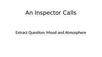 An-Inspector-Calls-Extract-Question-Mood-and-Atmosphere.pptx