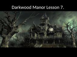 Darkwood-Manor-Lesson-7.pptx