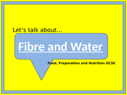 Let's talk about Fibre and Water