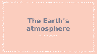 The Earth's Atmosphere Over Time