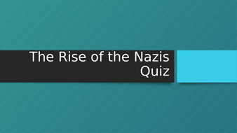 The-Rise-of-the-Nazis-Quiz.pptx