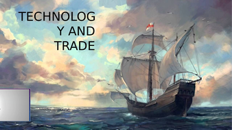 Age of Exploration: Technology and Trade