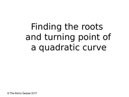 GCSE_Algebra_Roots---Turning-Points-of-Quadratic-Graphs.pptx