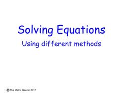 GCSE_Algebra_Solving-Equations-Using-Different-Methods.pptx