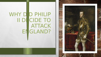 1.-Why-did-Philip-II-decide-to-attack-England.pptx