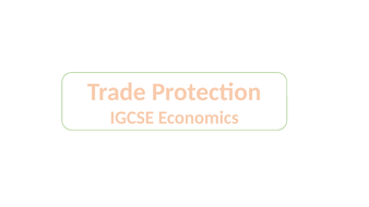 Trade Protectionism: argument for and against  protectionism