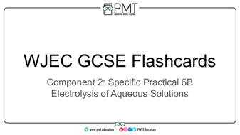 Flashcards---SP-6B-Electrolysis-of-Aqueous-Solutions---WJEC-Chemistry-GCSE.pdf
