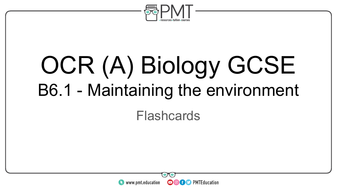 Flashcards---Topic-6.1-Maintaining-the-environment-OCR-(A)-Biology-GCSE.pdf