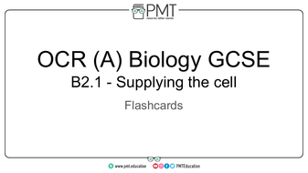 Flashcards---Topic-2.1-Supplying-the-cell---OCR-(A)-Biology-GCSE.pdf