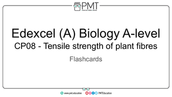 Flashcards---CP-08-Tensile-strength-of-plant-fibres---Edexcel-(A)-Biology-A-level.pdf