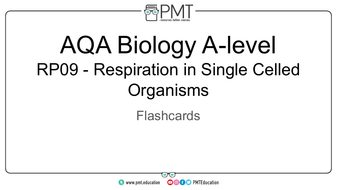 Flashcards---RP-09-Respiration-in-Single-Celled-Organisms----AQA-Biology-A-level.pdf