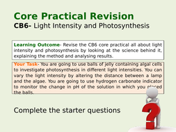 Core-Practical-Revision-Lesson--CB6-Light-Intensity-and-Photosynthesis.pptx