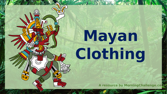 Lesson-4-Mayan-Clothing-(Powerpoint).pptx