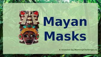 Lesson-6-Mayan-Masks-(Powerpoint).pptx