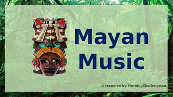 Lesson-7-Mayan-Music-(Powerpoint).pptx