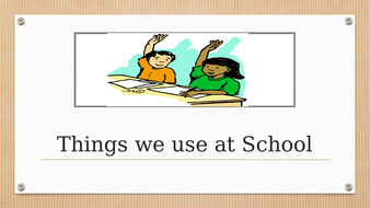 Things-we-use-at-school-.pptx