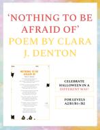 Nothing-to-be-afraid-of---Poem-by-Clara-J.-Denton-(A2_B1_B1-_B2).pdf
