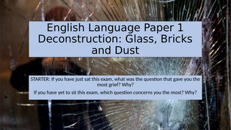 English-Language-Paper-1-Deconstruction-Glass-Bricks-and-Dust.pptx
