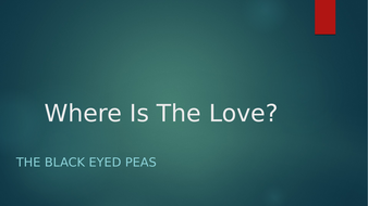 Where-Is-The-Love-Black-Eyed-Peas.pptx