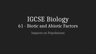 IGCSE-Biology-Lecture-61_-Biotic-and-Abiotic-Factors-(1).pptx