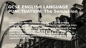 GCSE-ENGLISH-LANGUAGE-Punctuation-The-Semicolon-Powerpoint.pptx