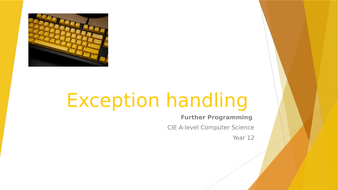 CIE A-level Computer Science: Further programming -5 Exception handling