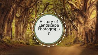 History-of-Landscape-Photography-.pptx