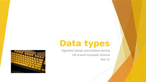 CIE A-lev Comp Sci: Algorithm design, programming, data repr. - 4 Data types