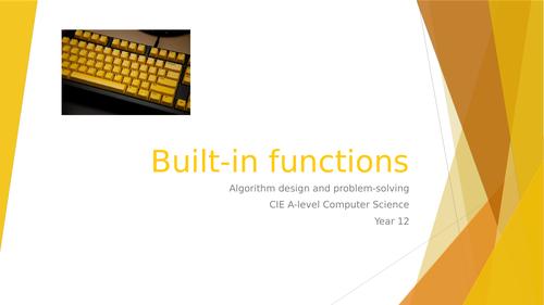 CIE A-lev Comp Sci: Algorithm design, programming, data repr. - 9 Built-in functions