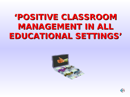 Positive Classroom Management In All Educational Settings