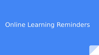 Online-Learning-Reminders-BLANK.pptx