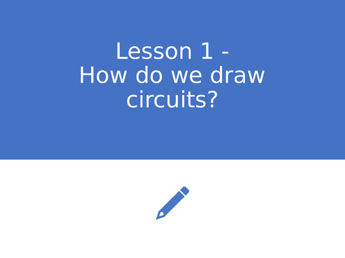 KS3 Science | 3.2.1-2 Electric circuits - Lesson 1 - How do we draw circuits FULL LESSON