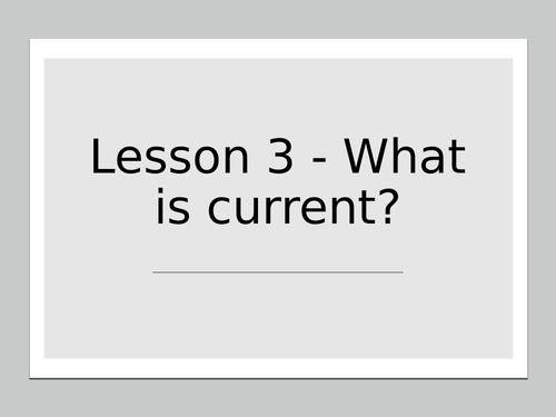 KS3 Science | 3.2.1-2 Electric circuits - Lesson 3 - What is  current? FULL LESSON