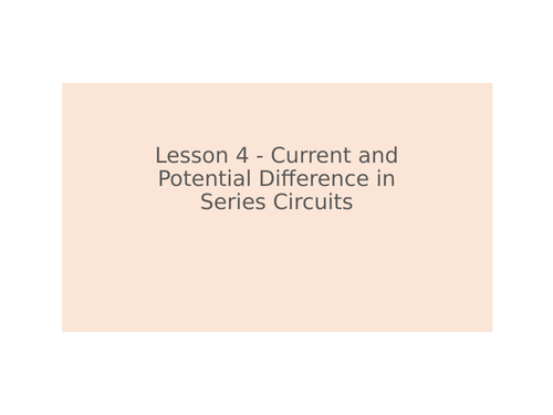 KS3 Science | 3.2.1-2 Electric circuits - Lesson 4 - Current and PD in series circuits FULL LESSON