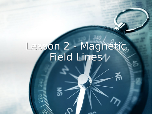 KS3 Science   3.2.3-4 Magnetism - Lesson 2 - Magnetic field lines  FULL LESSON