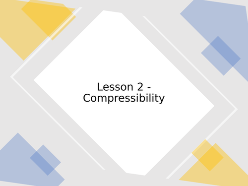 KS3 Science | 3.5.1 Particle model - Lesson 2 - Compressibility  FULL LESSON