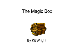 The Magic Box PPT