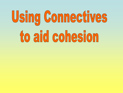 Text level connectives - cohesion
