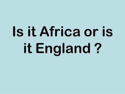 is it Africa or England