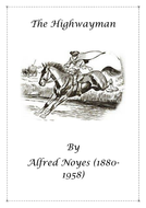 Poetry: The Highwayman by Alfred Noyes